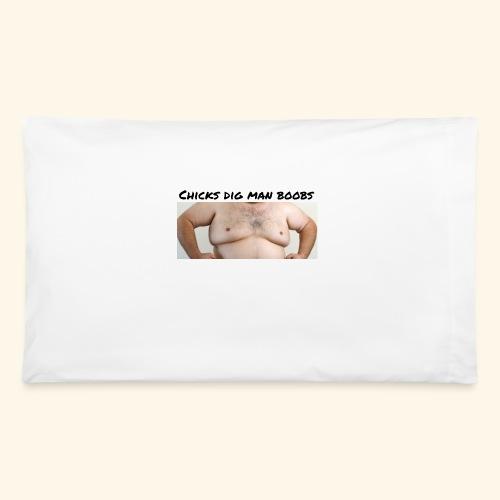chicks dig man boobs - Pillowcase 32'' x 20''