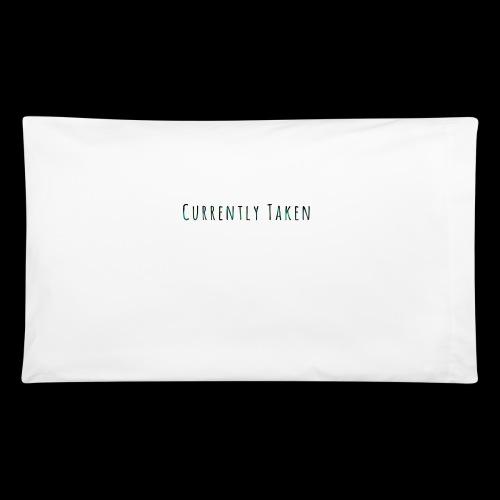 Currently Taken T-Shirt - Pillowcase 32'' x 20''