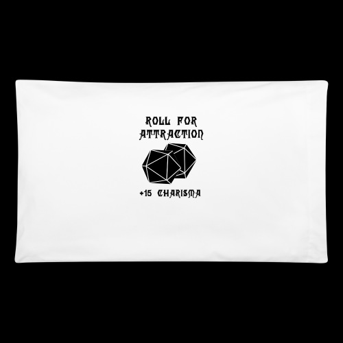 Roll for Attraction - Pillowcase 32'' x 20''