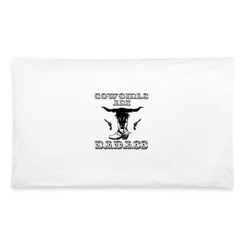 COWGIRLS ARE BADASS - Pillowcase 32'' x 20''
