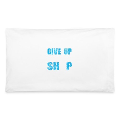 Dont Give Up The Ship - Pillowcase 32'' x 20''