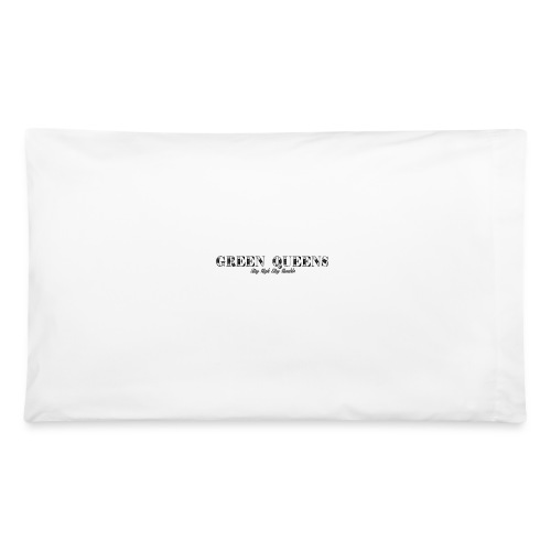 Limited edition - green queens - Pillowcase 32'' x 20''