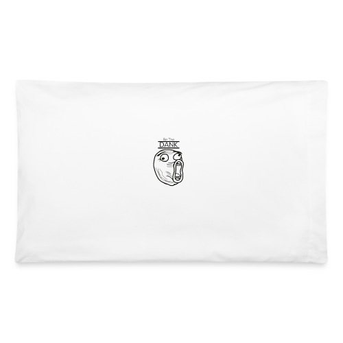 Be The Dank - Pillowcase 32'' x 20''