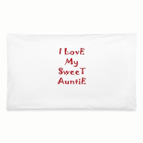 I love my sweet auntie - Pillowcase 32'' x 20''