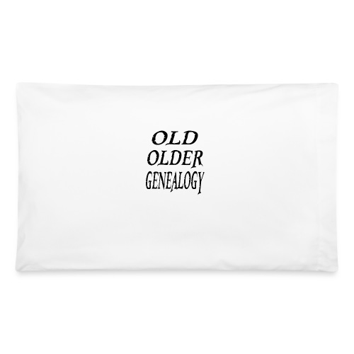 Old older genealogy family tree funny gift - Pillowcase 32'' x 20''