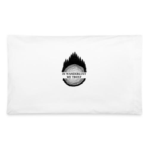 In Wanderlust We Trust - Pillowcase 32'' x 20''