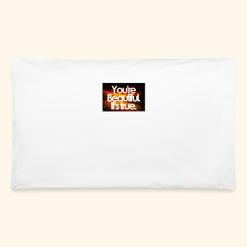 I see the beauty in you. - Pillowcase 32'' x 20''