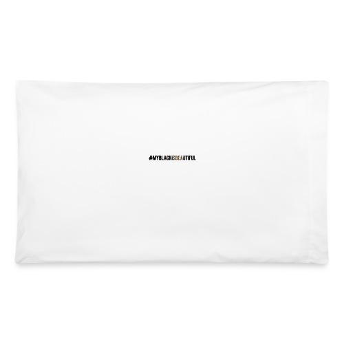 My black is beautiful - Pillowcase 32'' x 20''