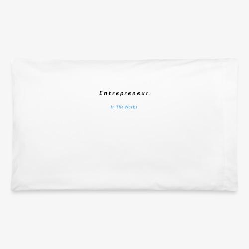 Entrepreneur In The Works - Pillowcase 32'' x 20''