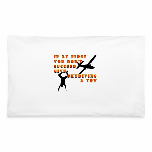 Try Skydiving - Pillowcase 32'' x 20''