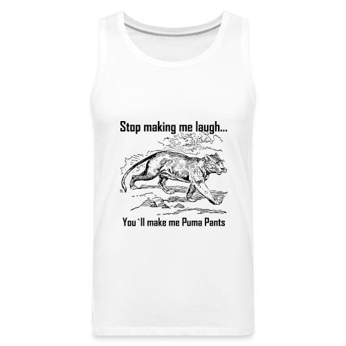 Stop Making me Laugh - Men's Premium Tank