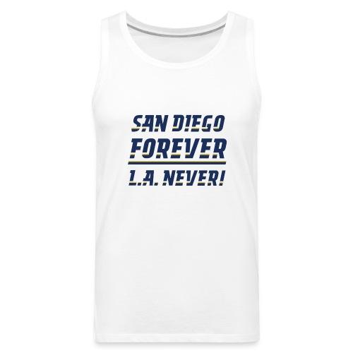 San Diego Forever, L.A. Never! - Men's Premium Tank