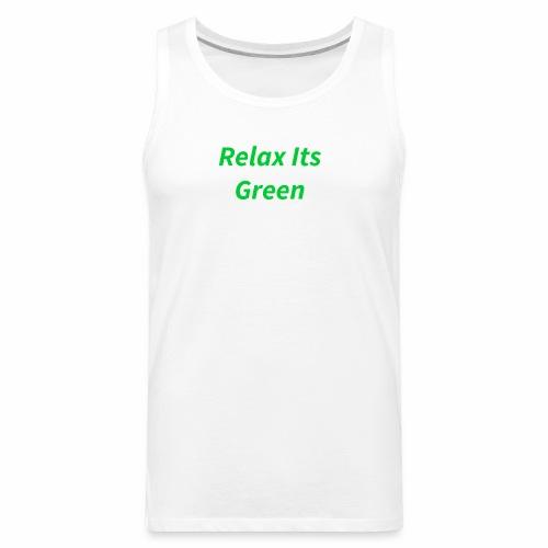 Relax Its Green Merch - Men's Premium Tank