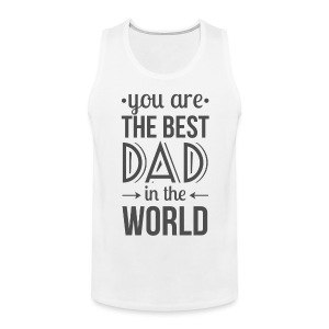Father's Day T-Shirts 2017 - Men's Premium Tank