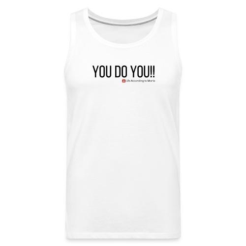 You D oYou Black Color Slogan - Men's Premium Tank