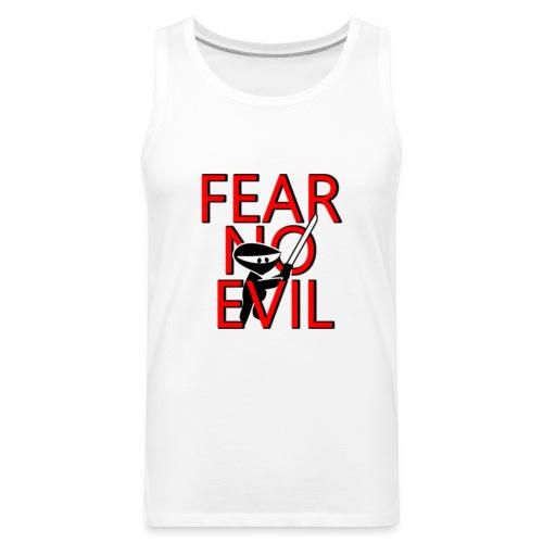FEAR NO EVIL - Men's Premium Tank