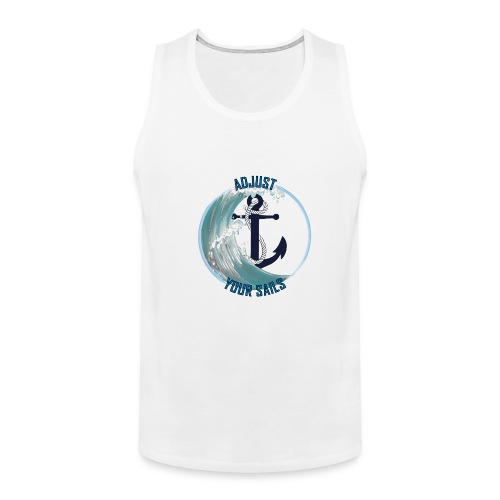 adjust your sail - Men's Premium Tank