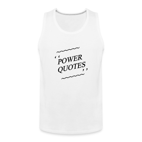 POWER QUOTES - Men's Premium Tank