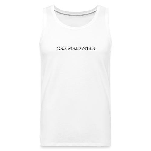 Your World Within Standard Logo - Men's Premium Tank