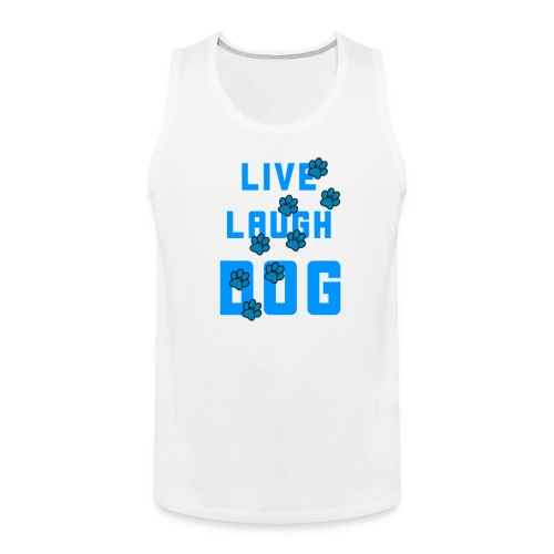 Live, Laugh, Dog - Men's Premium Tank