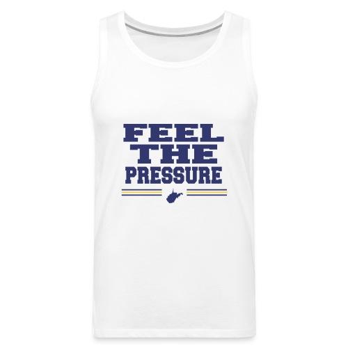 Feel The Pressure - Men's Premium Tank