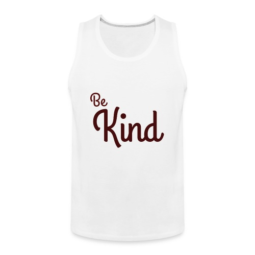 Be Kind White Range - Men's Premium Tank