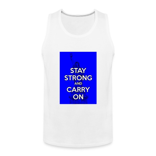 Stay Strong and Carry On - Men's Premium Tank