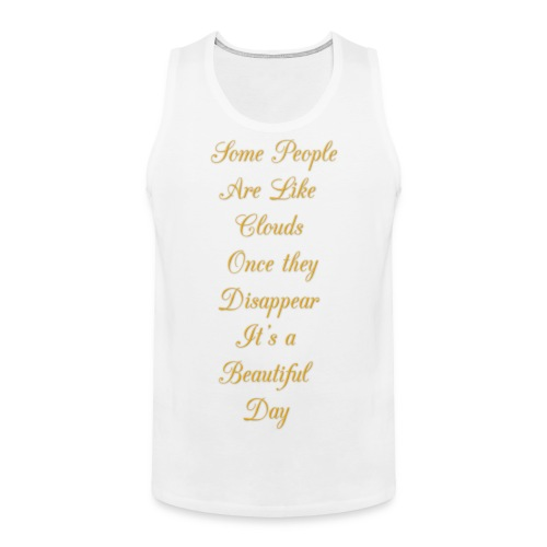 some people are like clouds - Men's Premium Tank