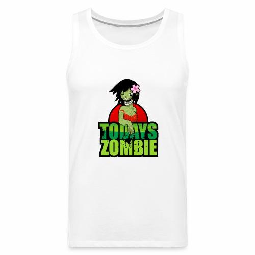 Sexy Zombie | Today's Zombie - Men's Premium Tank