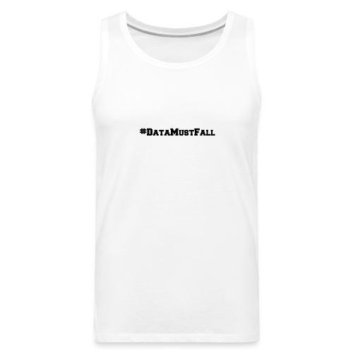 #DataMustFall - Men's Premium Tank