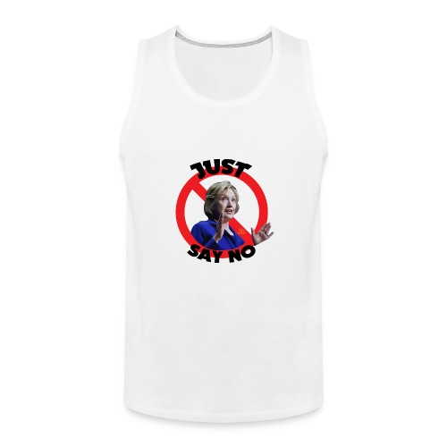 Just_say_no_to_Hilary_small - Men's Premium Tank