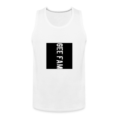 Gee fam clothing is the way to go - Men's Premium Tank