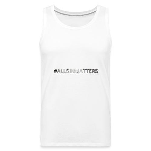 All Sin Matters - Men's Premium Tank