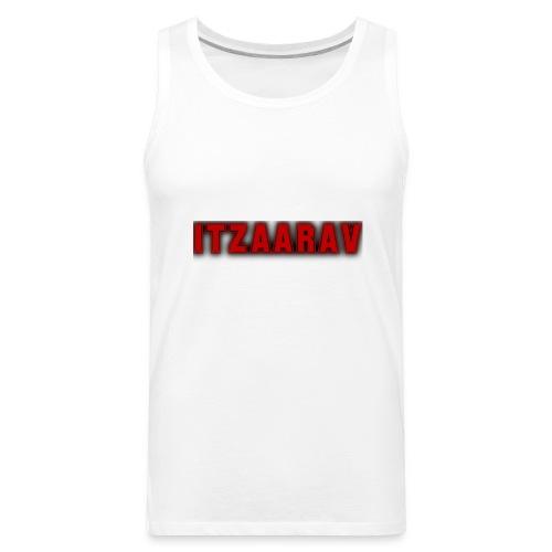 itzaarav - Men's Premium Tank