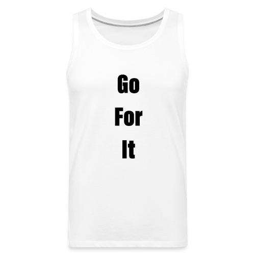 Go For It ( Classic ) - Men's Premium Tank