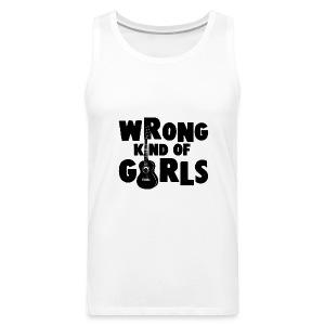 Wrong Kind of Girls - Men's Premium Tank
