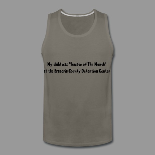 My Child Was Inmate Of The Month - Men's Premium Tank