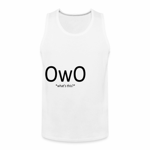 OwO *What's this* - Men's Premium Tank