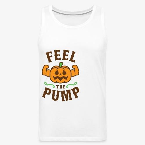 Feel The Pump - Men's Premium Tank