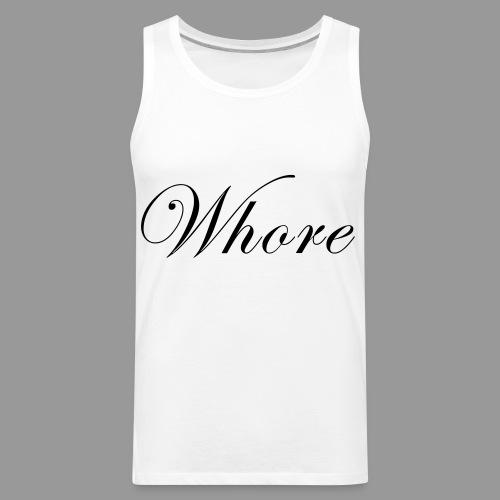 Whore - Men's Premium Tank