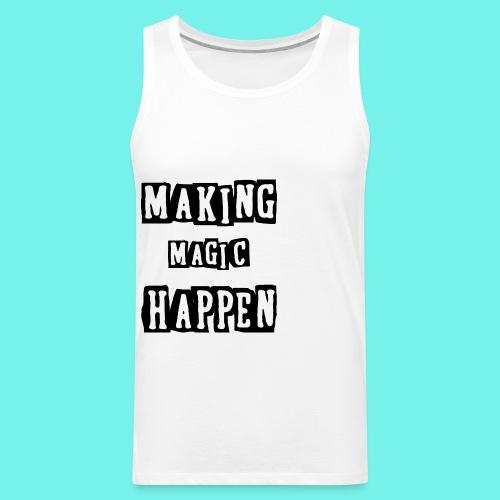 making magic happen chemist t-shirts - Men's Premium Tank