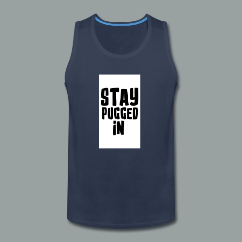 Stay Pugged In Clothing - Men's Premium Tank