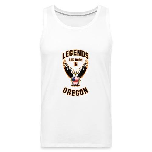 Legends are born in Oregon - Men's Premium Tank