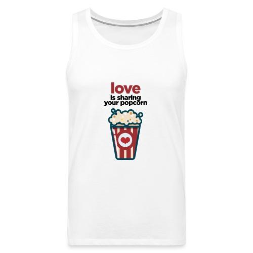 love is sharing your popcorn - Men's Premium Tank