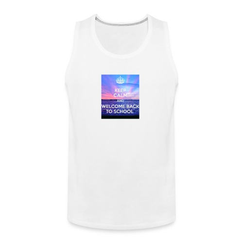 keep calm and welcome back to school 80 - Men's Premium Tank