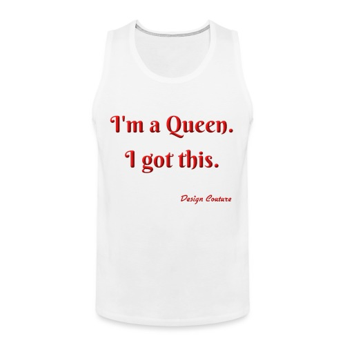 I M A QUEEN RED - Men's Premium Tank