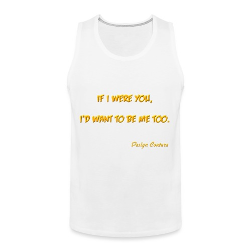 IF I WERE YOU ORANGE - Men's Premium Tank