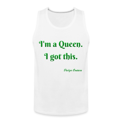 I M A QUEEN GREEN - Men's Premium Tank