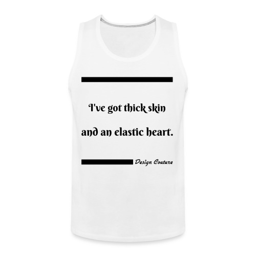 I VE GOT THICK SKIN BLACK - Men's Premium Tank