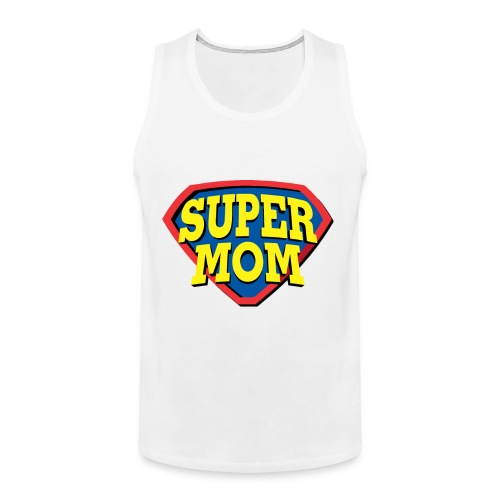 Super Mom, Super Mother, Super Mum, Mother's Day - Men's Premium Tank